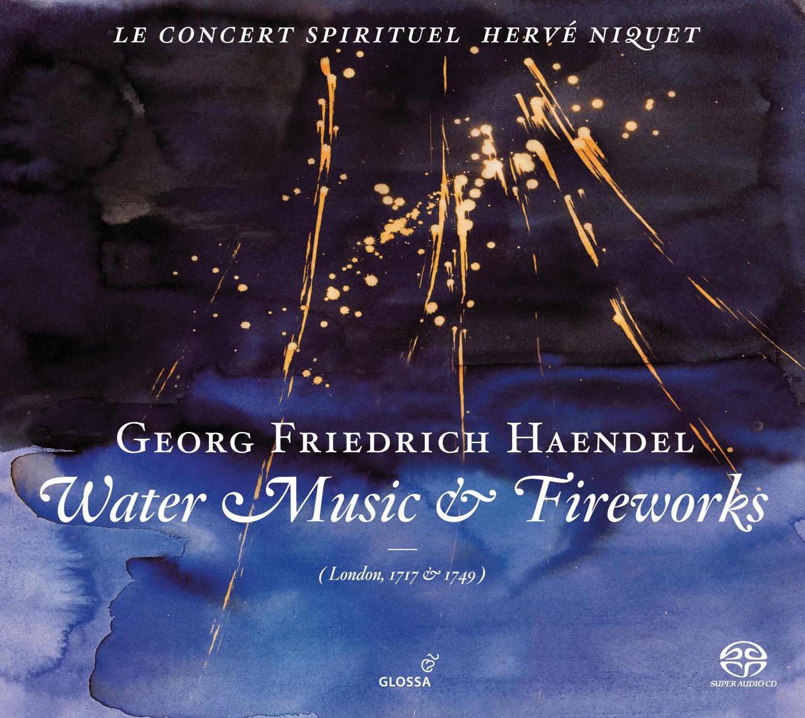 WATER MUSIC & FIREWORKS, Georg Friedrich Haendel. Le Concert ...